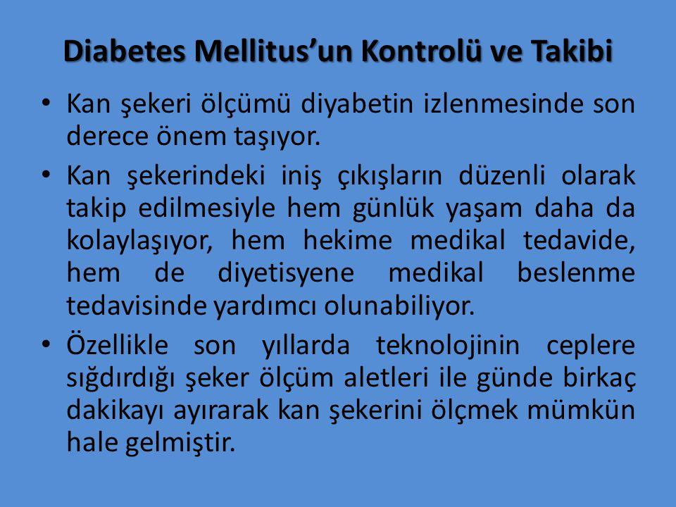 Diabetes Mellitus'un Kontrolü ve Takibi Kan şekeri ölçümü diyabetin izlenmesinde son derece önem taşıyor.