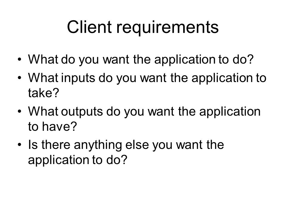 Örnek Problemimize göre What will the application do.