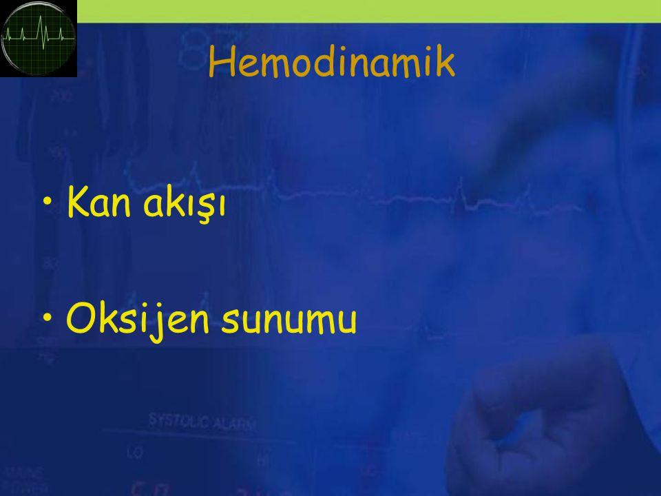 Hemodinamik Kan akışı Oksijen sunumu