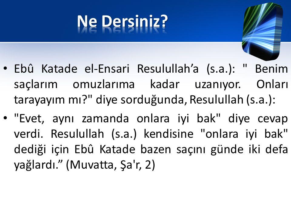Ebû Katade el-Ensari Resulullah'a (s.a.):