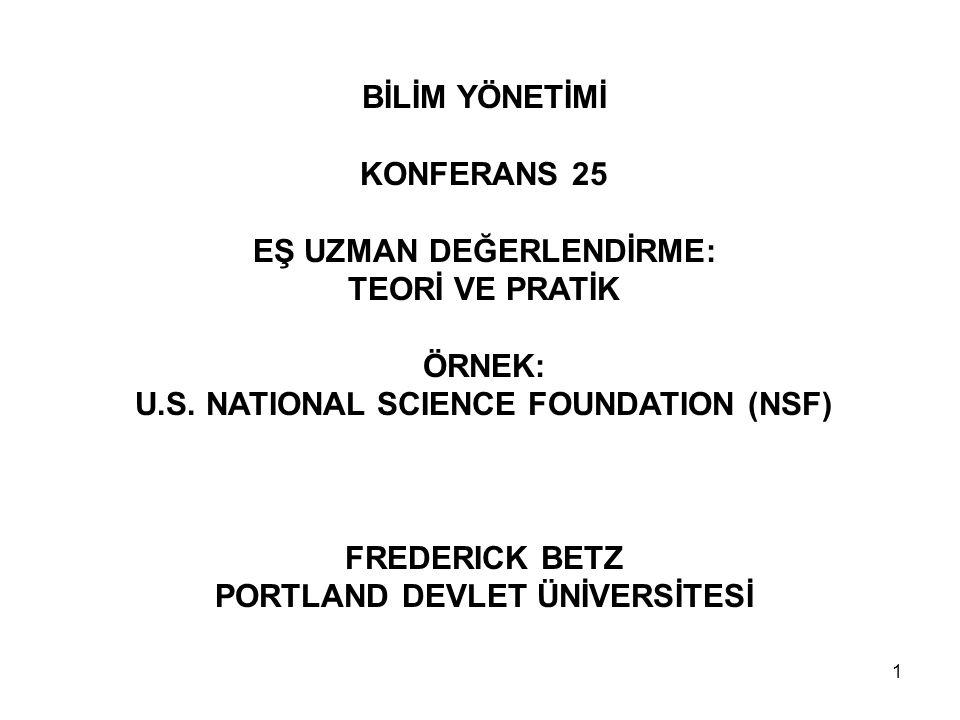 1 BİLİM YÖNETİMİ KONFERANS 25 EŞ UZMAN DEĞERLENDİRME: TEORİ VE PRATİK ÖRNEK: U.S. NATIONAL SCIENCE FOUNDATION (NSF) FREDERICK BETZ PORTLAND DEVLET ÜNİ