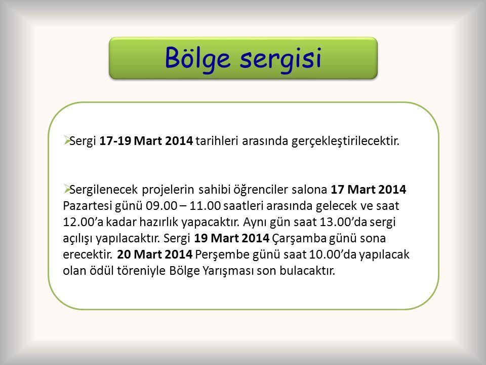 Bölge sergisi  Sergi 17-19 Mart 2014 tarihleri arasında gerçekleştirilecektir.  Sergilenecek projelerin sahibi öğrenciler salona 17 Mart 2014 Pazart