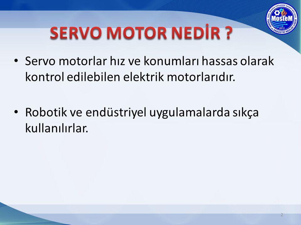 Servo motorlar hız ve konumları hassas olarak kontrol edilebilen elektrik motorlarıdır. Robotik ve endüstriyel uygulamalarda sıkça kullanılırlar. 2