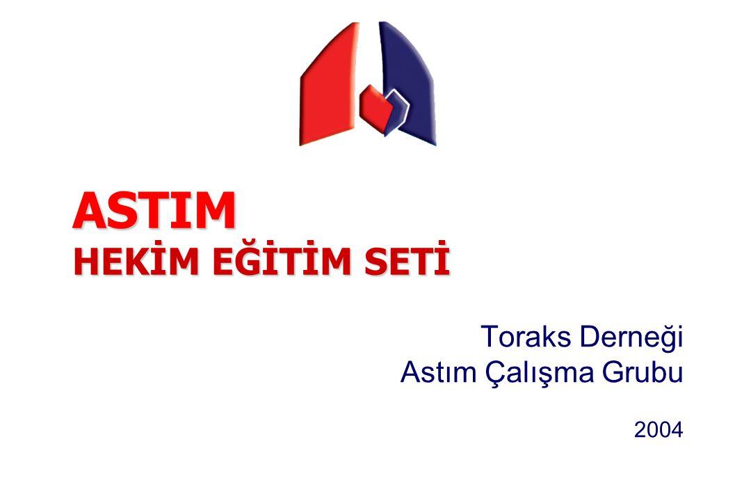 Toraks Derneği Astım Çalışma Grubu 2004 ASTIM HEKİM EĞİTİM SETİ