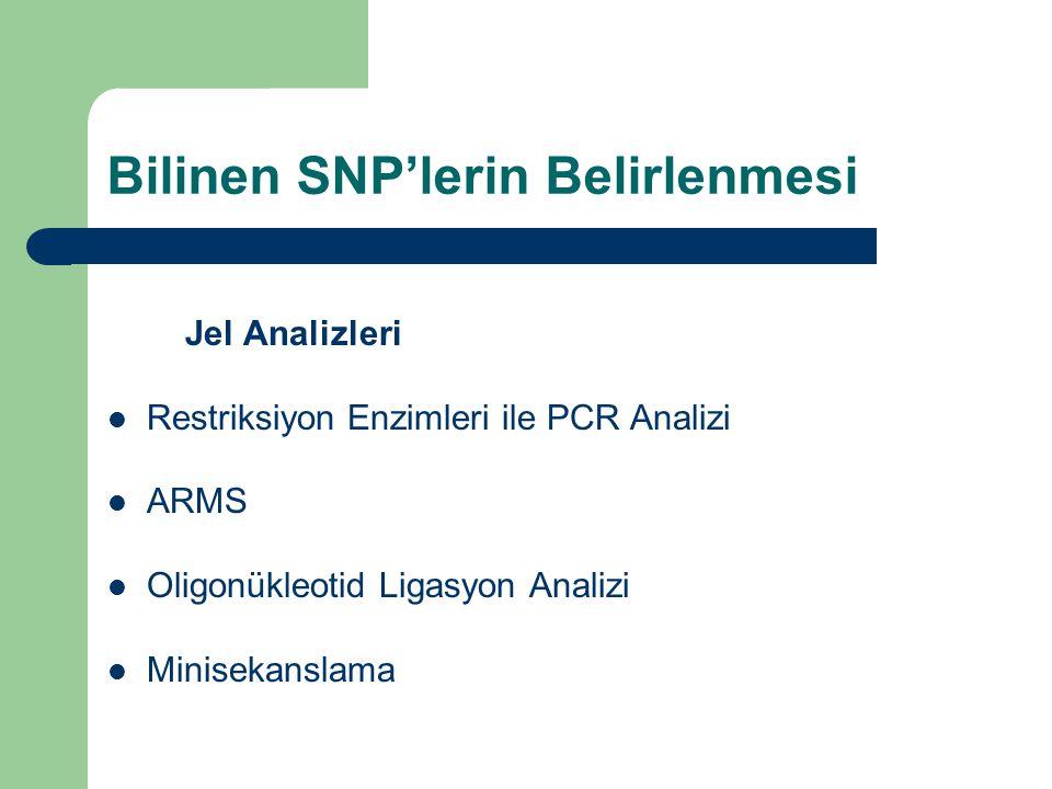 Bilinen SNP'lerin Belirlenmesi Jel Analizleri Restriksiyon Enzimleri ile PCR Analizi ARMS Oligonükleotid Ligasyon Analizi Minisekanslama