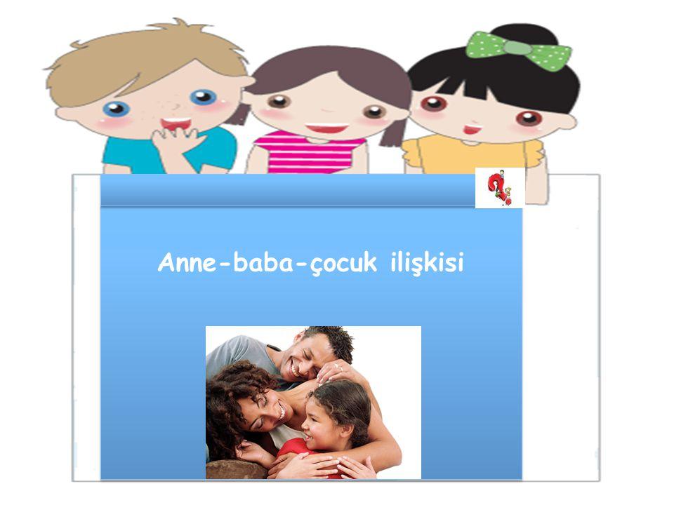 Anne-baba-çocuk ilişkisi