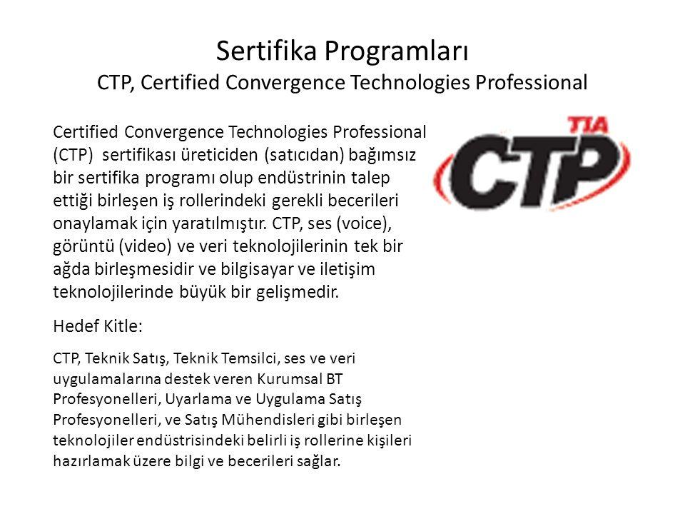 Sertifika Programları CCNT, Certified in Convergent Network Technologies Certified in Convergent Network Technologies (CCNT) üreticiden (satıcıdan) bağımsız, adayın verilerin birleştirilmesi, bilgisayar telefonu, ve telekomünikasyon bilgilerini tasdik eden bir iş-rolü sertifika programıdır.