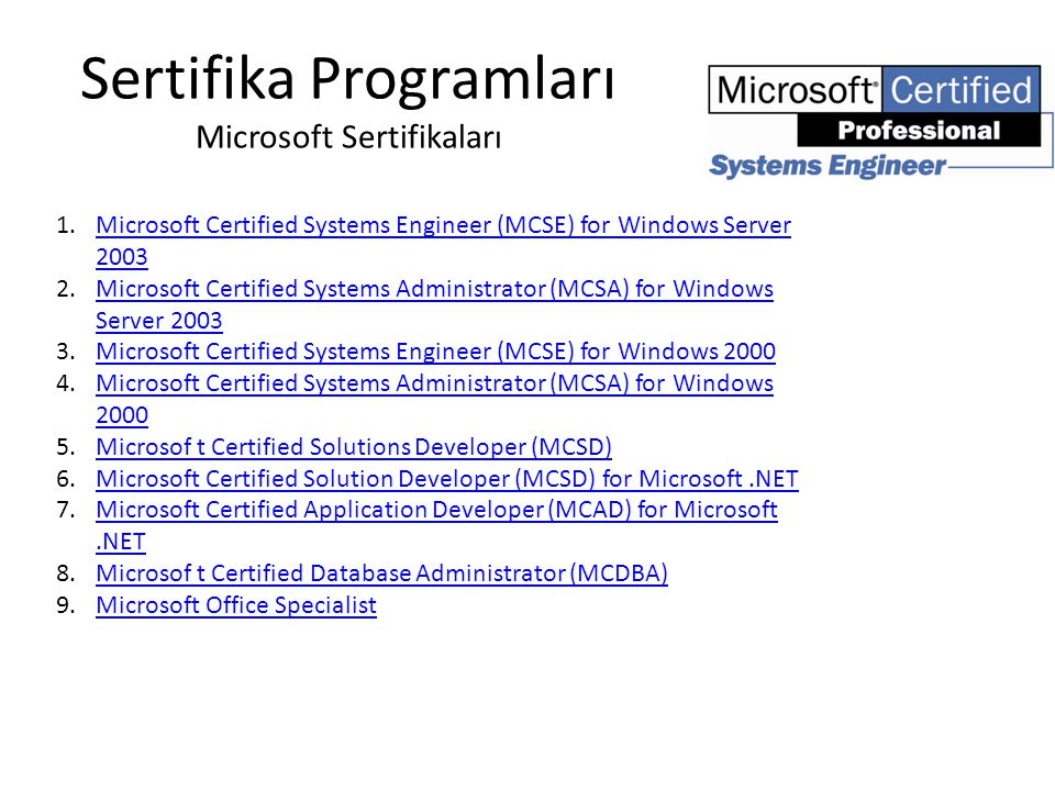 Sertifika Programları Microsoft Sertifikaları Microsoft® iki seviyede sertifikasyon sağlar: Microsoft Certified Professional (MCP) ve Microsoft® Office Specialist.
