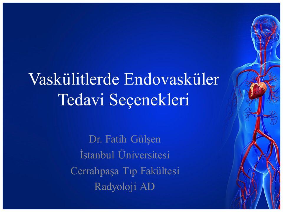 Dev hc.li arterit - Endovasküler tedavi Yüksek doz kortikosteroid tedavisini takiben uygulanan PTA efektif tedavi yöntemi, uzun dönem patensi oranı ↑ Stent-greft tedavisi