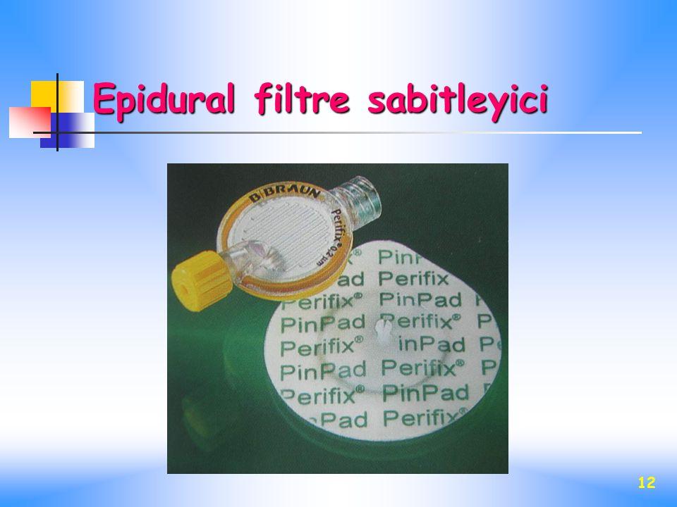 12 Epidural filtre sabitleyici