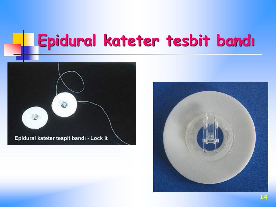 14 Epidural kateter tesbit bandı