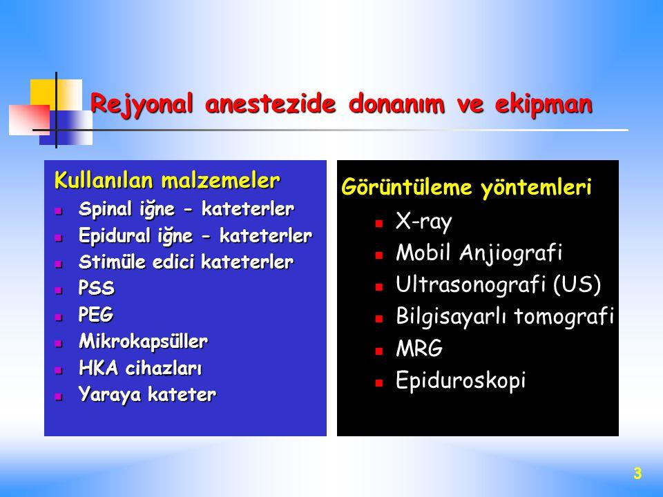 3 Kullanılan malzemeler Spinal iğne - kateterler Spinal iğne - kateterler Epidural iğne - kateterler Epidural iğne - kateterler Stimüle edici kateterl