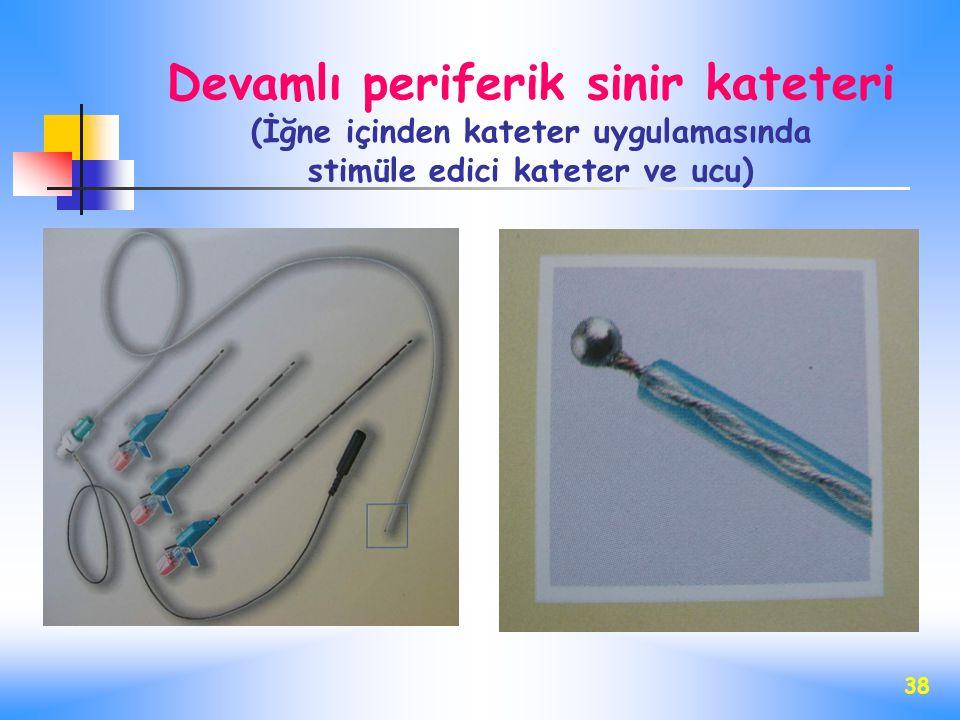 38 Devamlı periferik sinir kateteri (İğne içinden kateter uygulamasında stimüle edici kateter ve ucu)