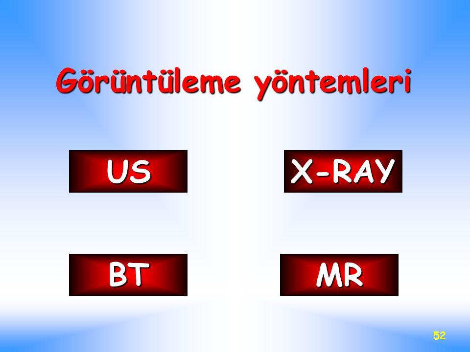 52 Görüntüleme yöntemleri US BTMR X-RAY