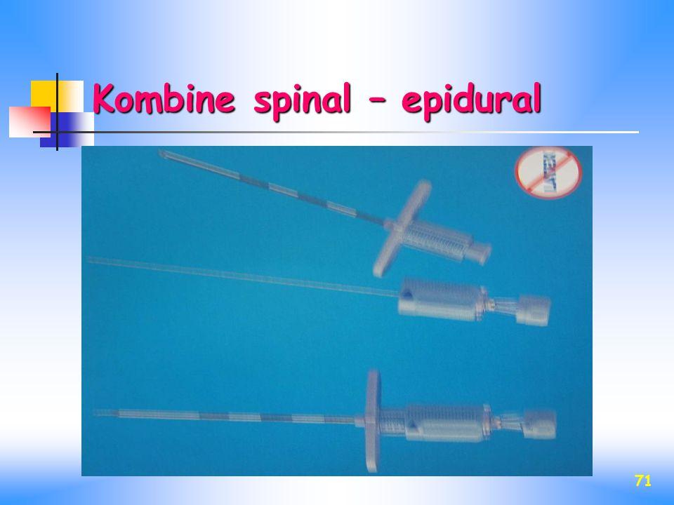 71 Kombine spinal – epidural