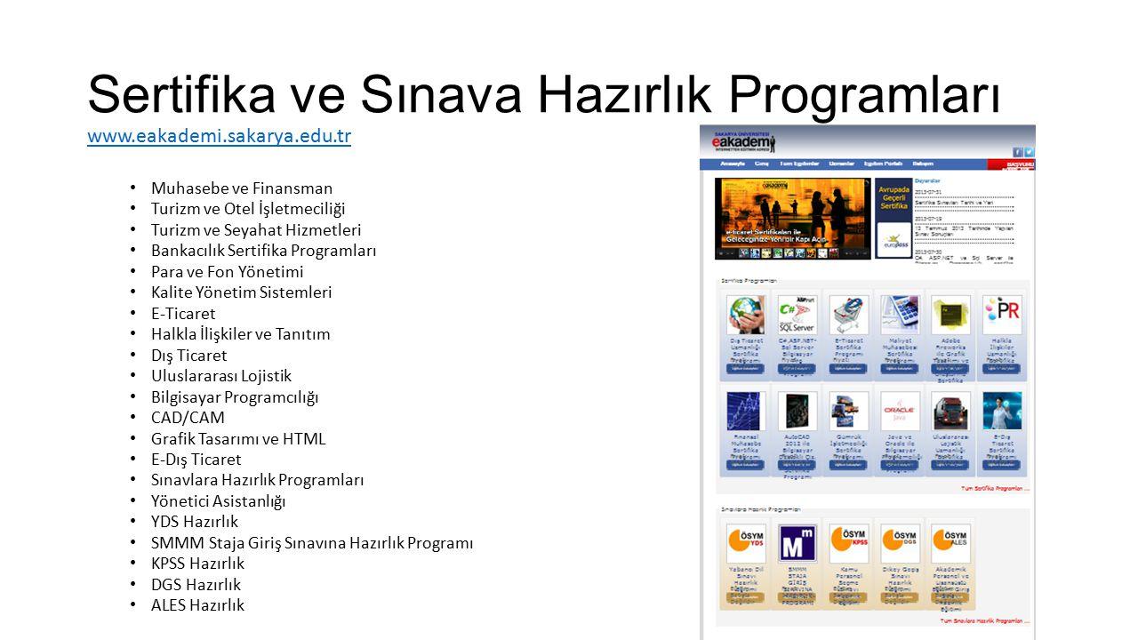Sertifika ve Sınava Hazırlık Programları www.eakademi.sakarya.edu.tr Muhasebe ve Finansman Turizm ve Otel İşletmeciliği Turizm ve Seyahat Hizmetleri B