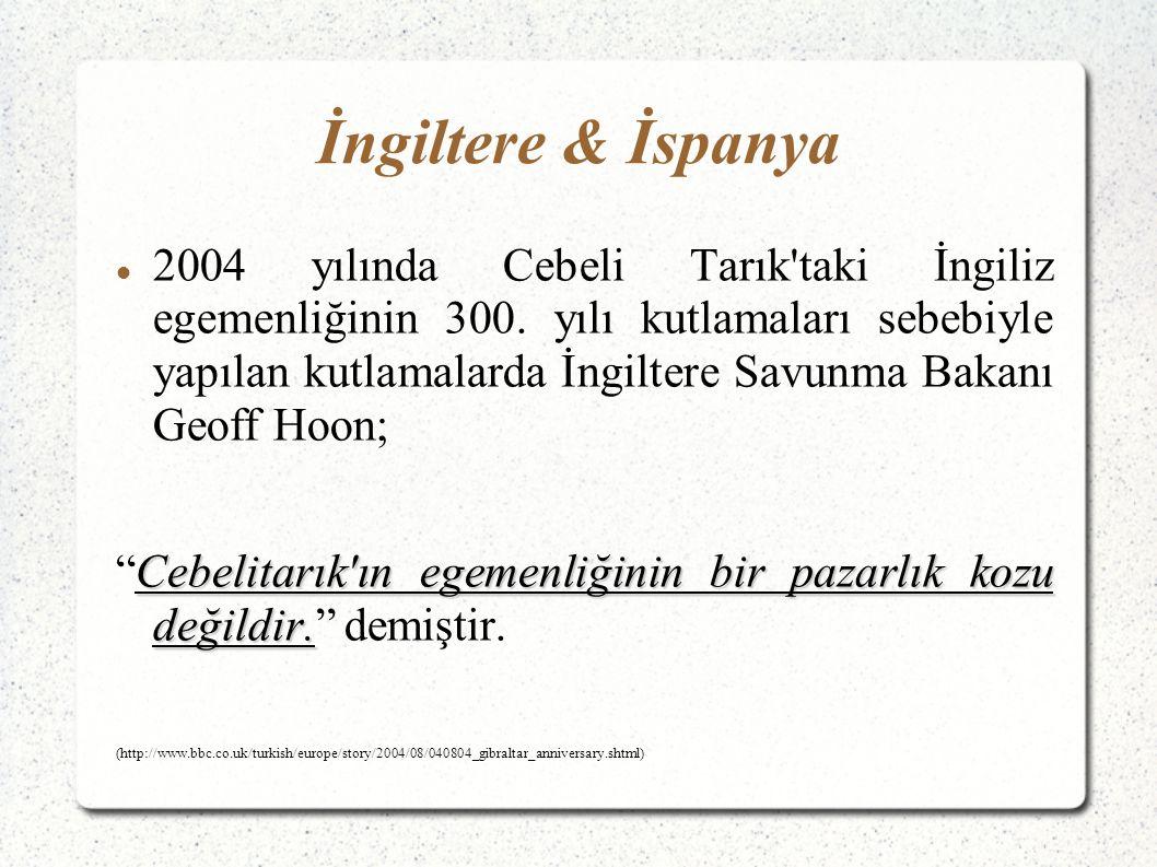 İngiltere & İspanya 2004 yılında Cebeli Tarık taki İngiliz egemenliğinin 300.