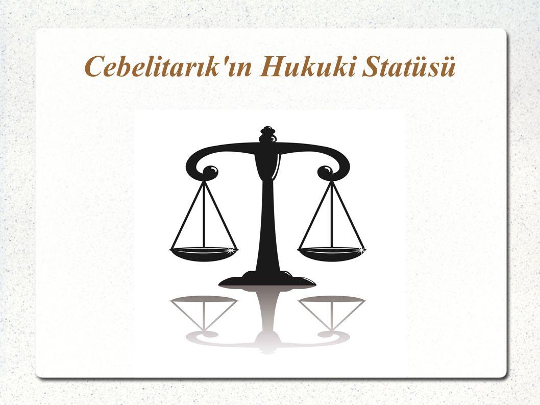 Cebelitarık ın Hukuki Statüsü