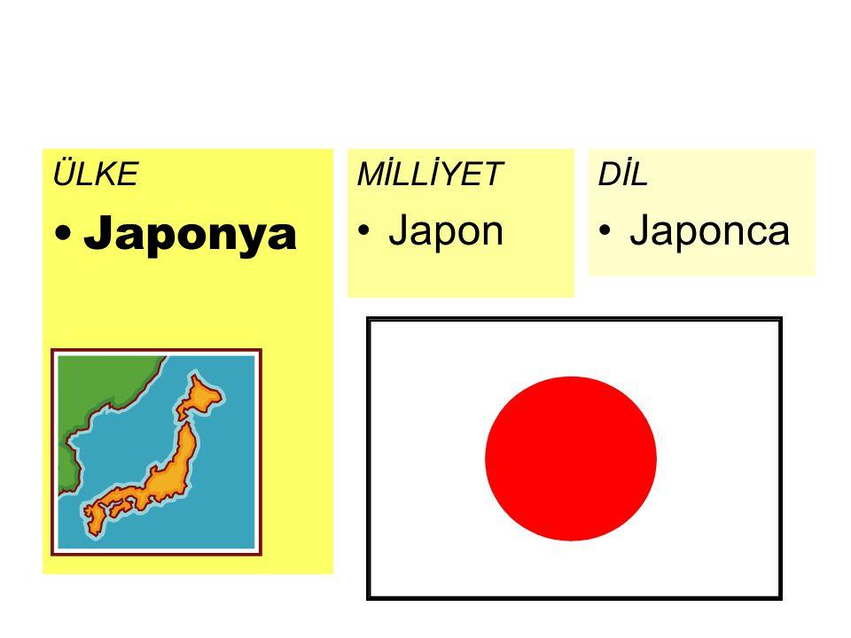 ÜLKE Japonya DİL Japonca MİLLİYET Japon