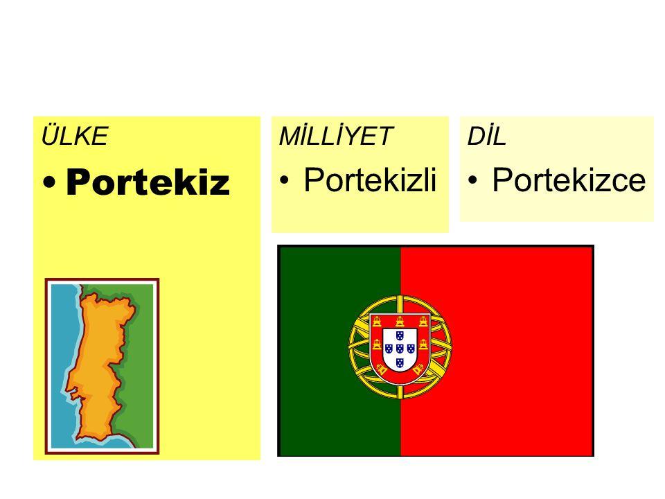 ÜLKE Portekiz DİL Portekizce MİLLİYET Portekizli