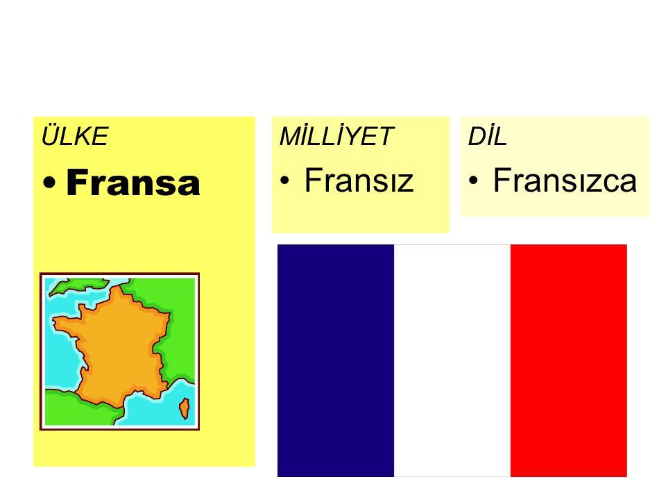 ÜLKE Fransa DİL Fransızca MİLLİYET Fransız