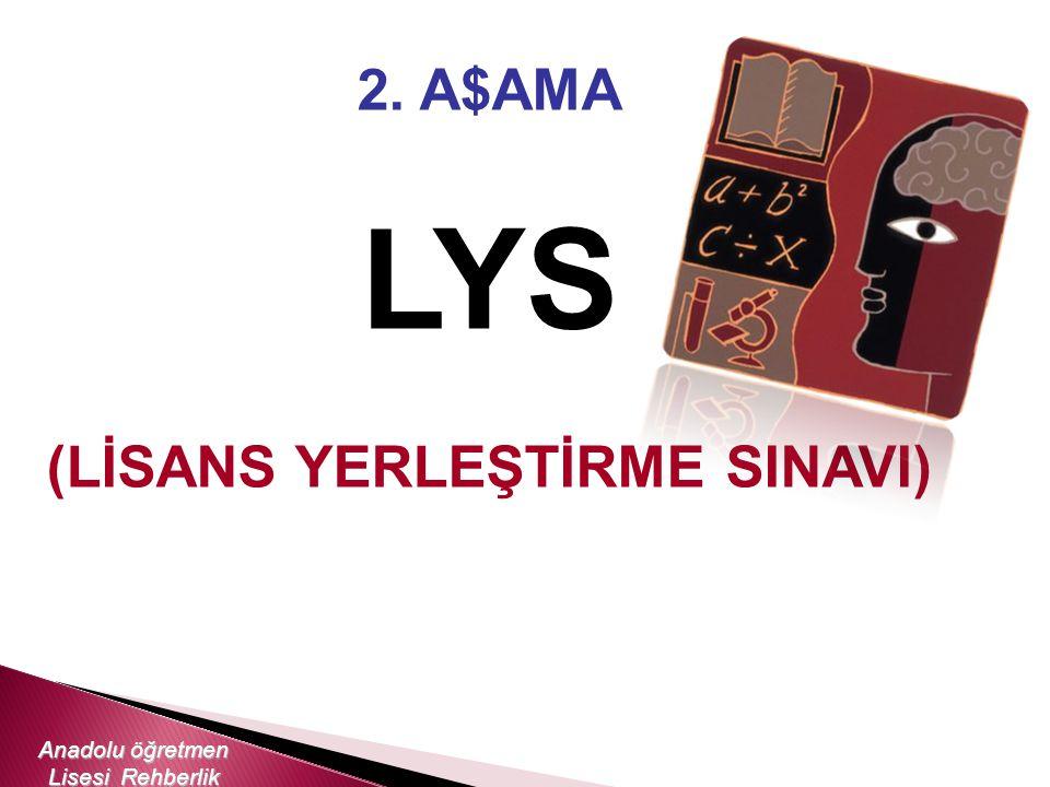 2. A$AMA LYS (LİSANS YERLEŞTİRME SINAVI) Anadolu öğretmen Lisesi Rehberlik Servisi