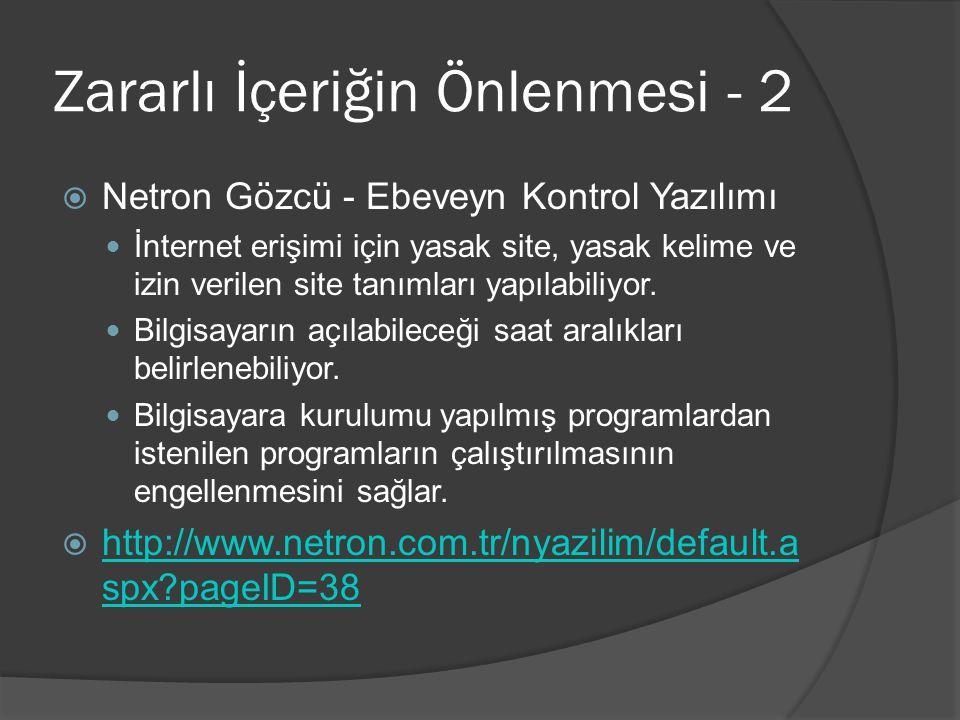 Zararlı İçeriğin Önlenmesi - 2  Netron Gözcü - Ebeveyn Kontrol Yazılımı İnternet erişimi için yasak site, yasak kelime ve izin verilen site tanımları