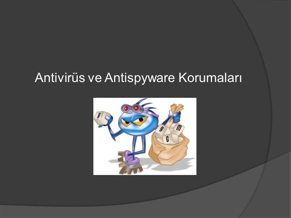 Antivirüs ve Antispyware Korumaları