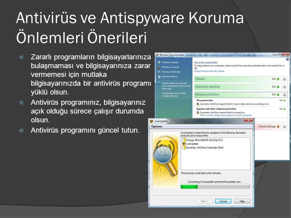 Antivirüs ve Antispyware Koruma Önlemleri Önerileri  Zararlı programların bilgisayarlarınıza bulaşmaması ve bilgisayarınıza zarar vermemesi için mutl