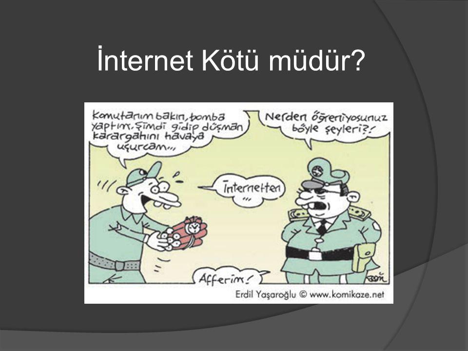 İnternet Kötü müdür?