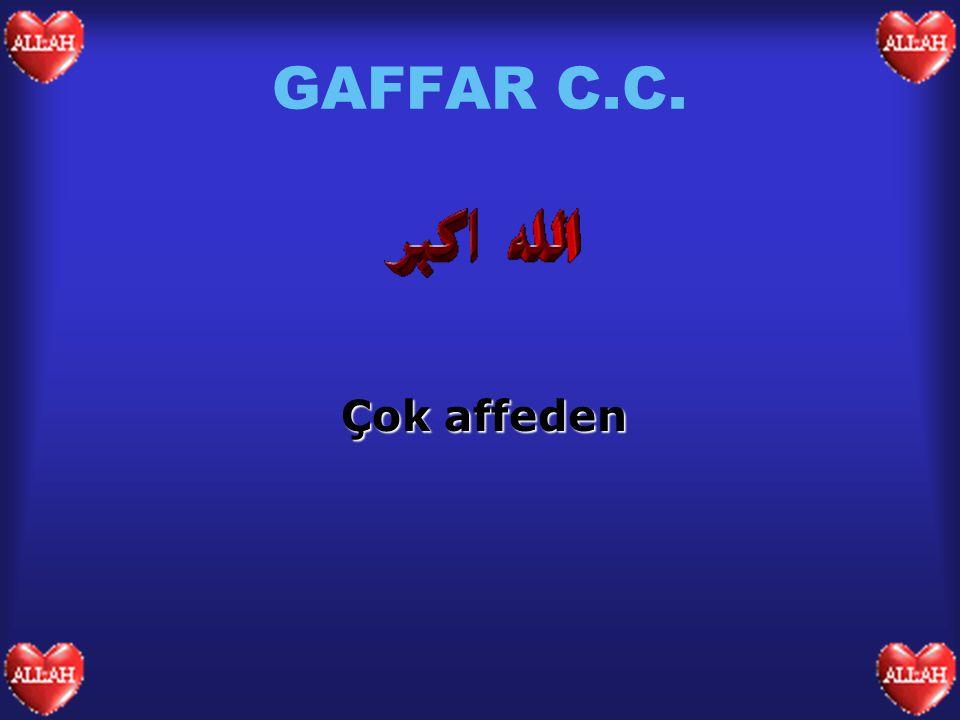 GAFFAR C.C. Çok affeden