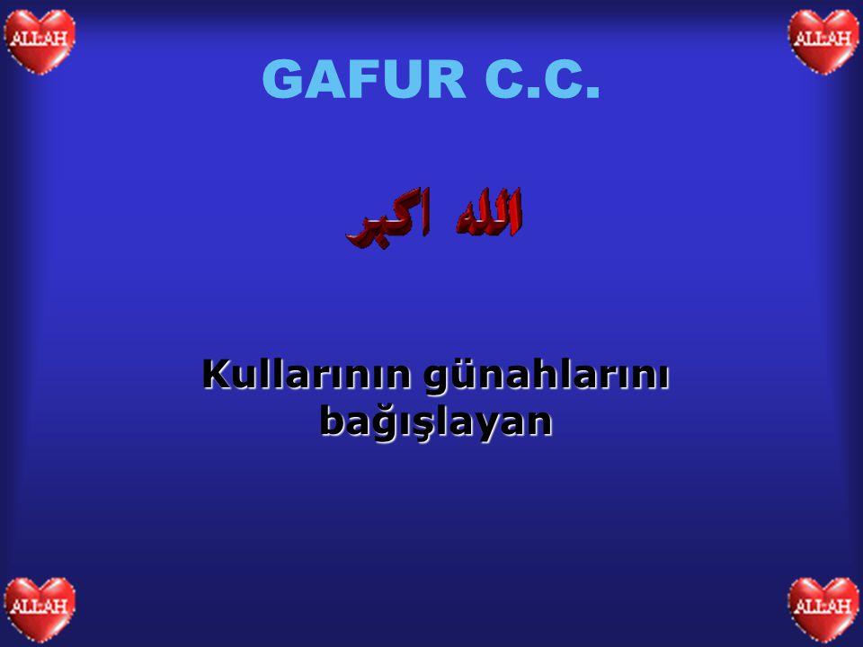 GAFUR C.C. Kullarının günahlarını bağışlayan