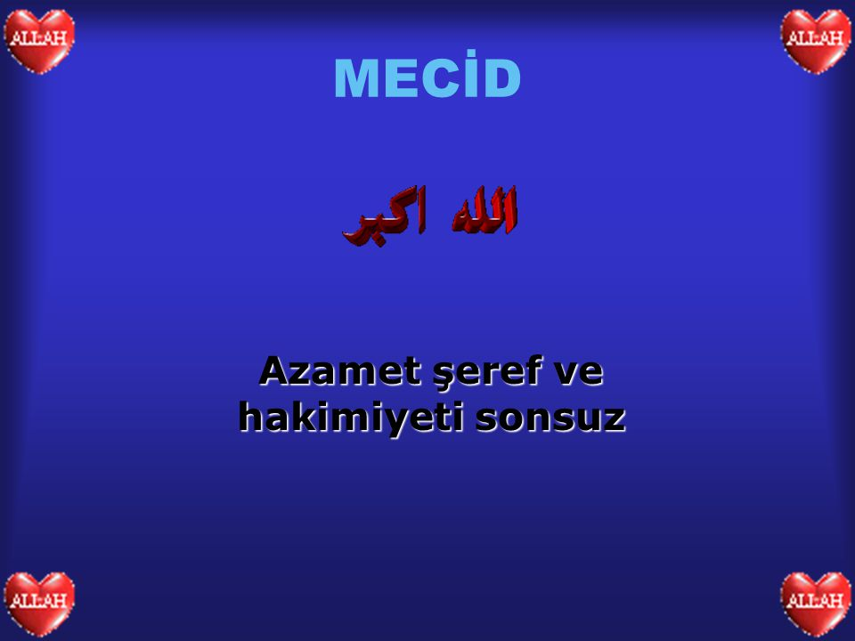 MECİD Azamet şeref ve hakimiyeti sonsuz