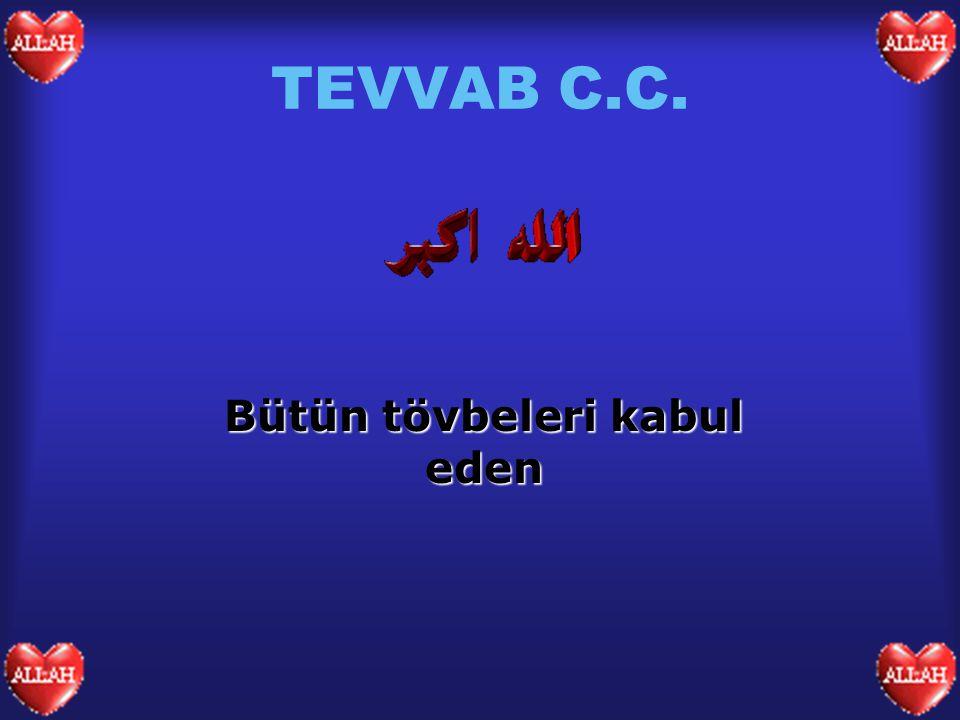 TEVVAB C.C. Bütün tövbeleri kabul eden