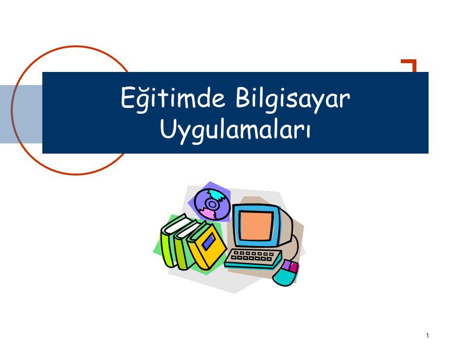 22/45 Bilgisayar okur-yazarlığı 2.Bilgisayar uygulamaları bilgisi; bilgiye ulaşmaya ve bilgiyi düzenlemeye yardım eden kelime işlemci, veri tabanı, hesap tablosu gibi uygulama programlarının kullanılmasıdır.