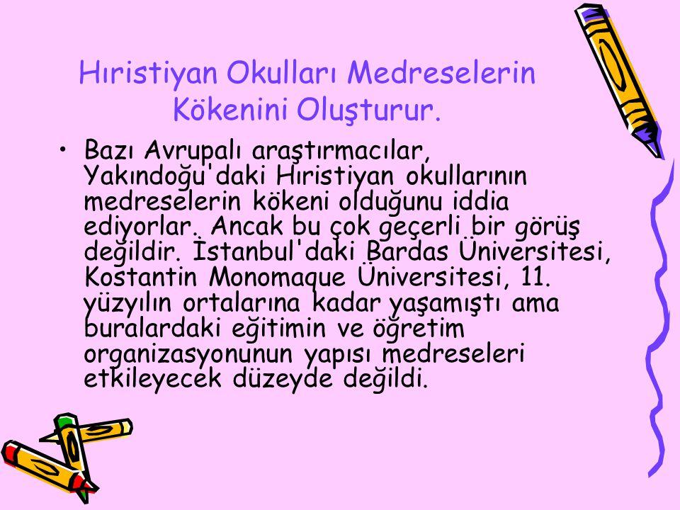 Hıristiyan Okulları Medreselerin Kökenini Oluşturur.