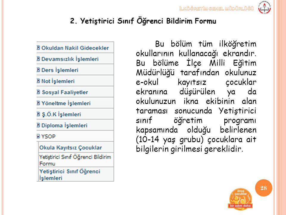 2. Yetiştirici Sınıf Öğrenci Bildirim Formu Bu bölüm tüm ilköğretim okullarının kullanacağı ekrandır. Bu bölüme İlçe Milli Eğitim Müdürlüğü tarafından