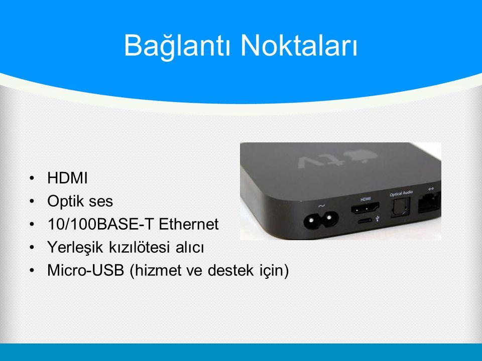 Bağlantı Noktaları HDMI Optik ses 10/100BASE-T Ethernet Yerleşik kızılötesi alıcı Micro-USB (hizmet ve destek için)