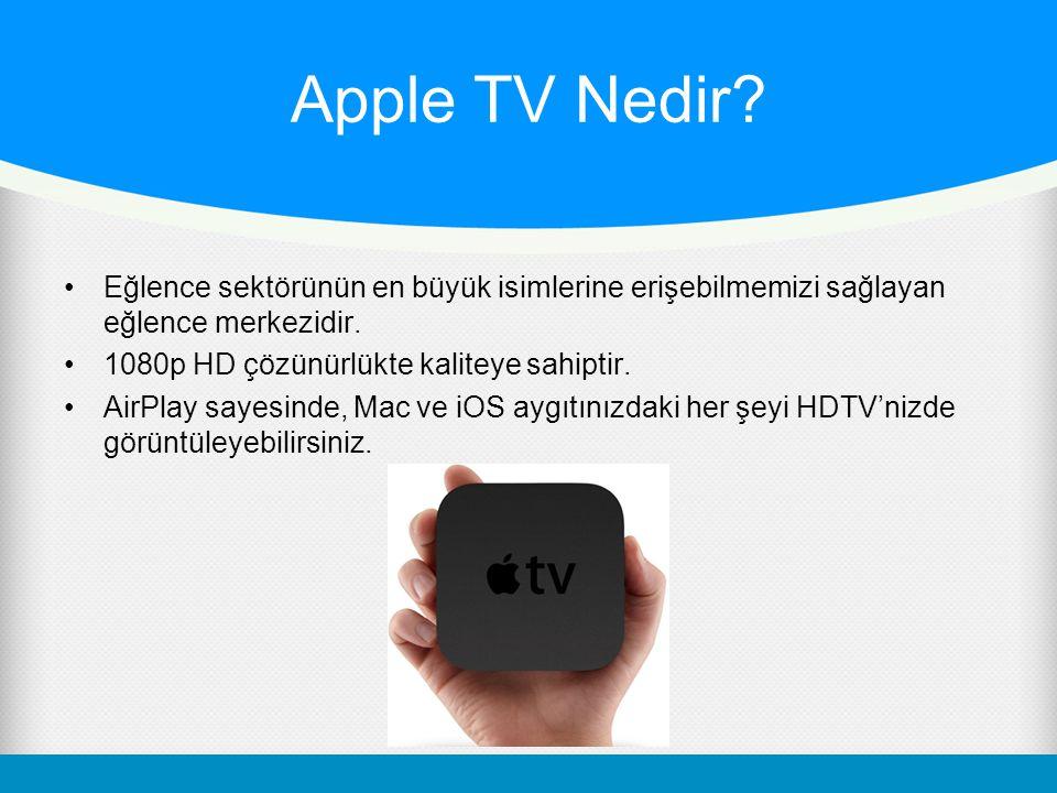 Apple TV Nedir. Eğlence sektörünün en büyük isimlerine erişebilmemizi sağlayan eğlence merkezidir.