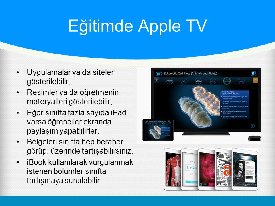 Eğitimde Apple TV Uygulamalar ya da siteler gösterilebilir, Resimler ya da öğretmenin materyalleri gösterilebilir, Eğer sınıfta fazla sayıda iPad varsa öğrenciler ekranda paylaşım yapabilirler, Belgeleri sınıfta hep beraber görüp, üzerinde tartışabilirsiniz.