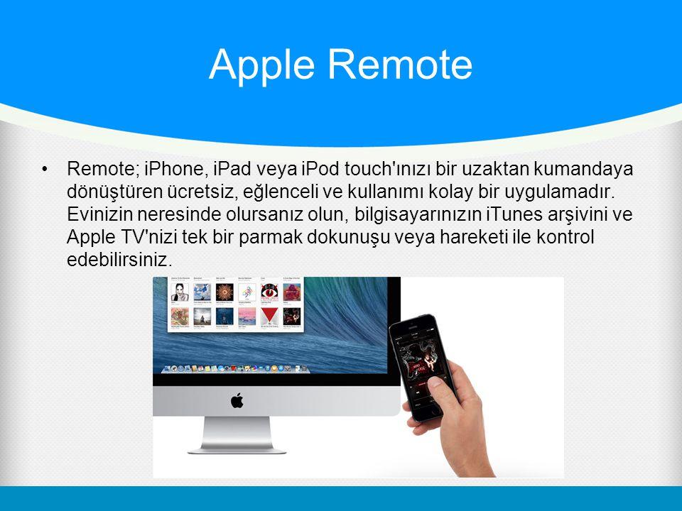 Apple Remote Remote; iPhone, iPad veya iPod touch ınızı bir uzaktan kumandaya dönüştüren ücretsiz, eğlenceli ve kullanımı kolay bir uygulamadır.
