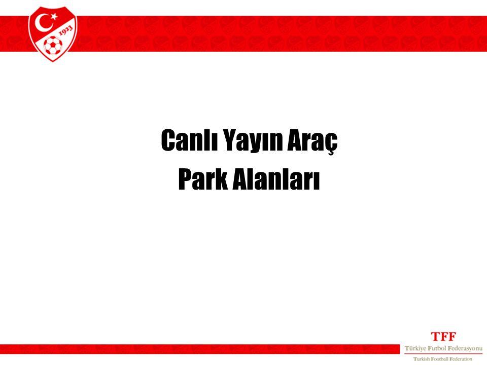 Canlı Yayın Araç Park Alanları