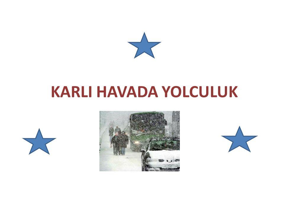 KARLI HAVADA YOLCULUK
