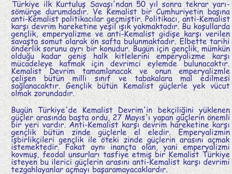 Türkiye ilk Kurtuluş Savaşı ndan 50 yıl sonra tekrar yarı- sömürge durumdadır.