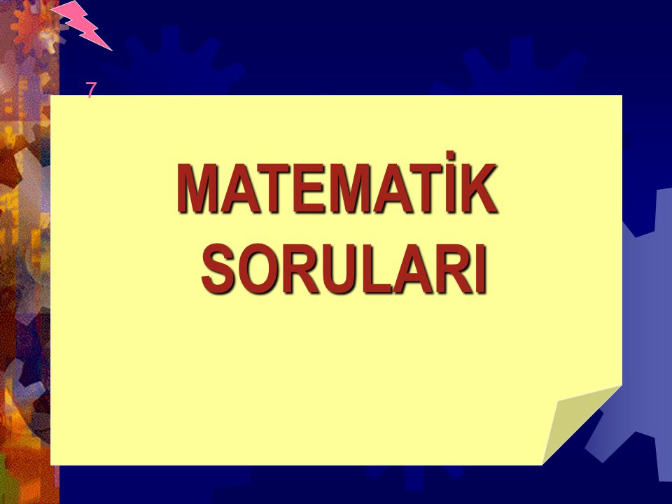 MATEMATİK SORULARI SORULARI 7