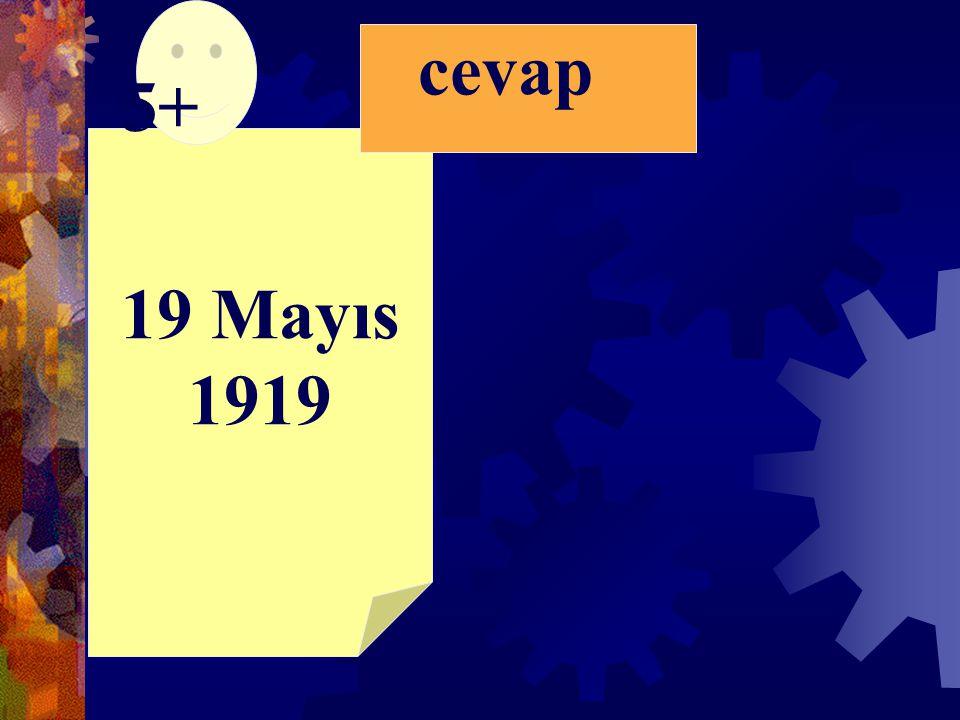 19 Mayıs 1919 5+ cevap