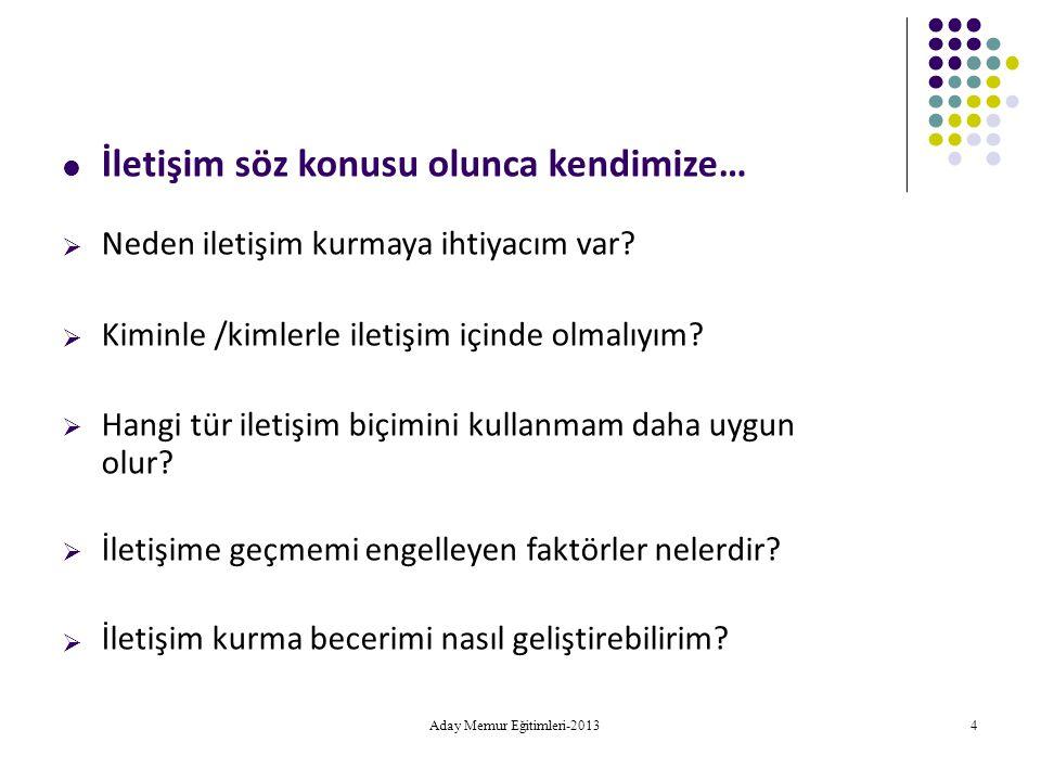 Aday Memur Eğitimleri-2013 65 Eleştiri  Yalnızken dile getirilmeli.