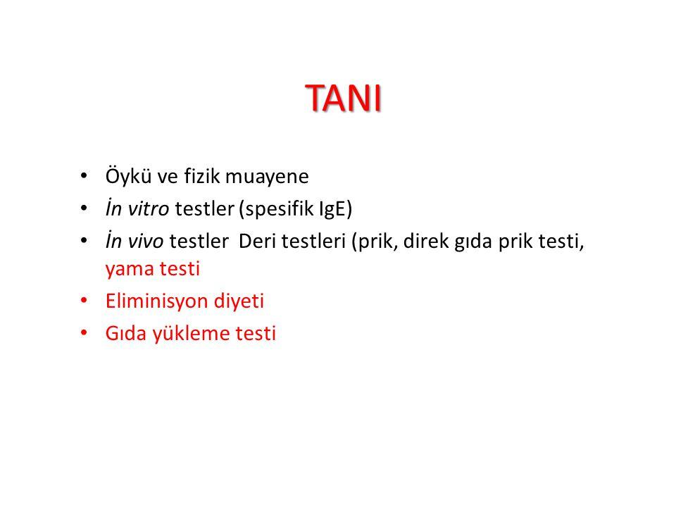 TANI TANI Öykü ve fizik muayene İn vitro testler (spesifik IgE) İn vivo testler Deri testleri (prik, direk gıda prik testi, yama testi Eliminisyon diy