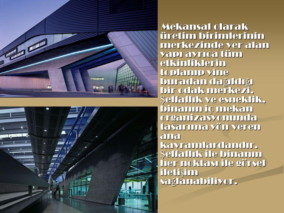 Mekansal olarak üretim birimlerinin merkezinde yer alan yapı ayrıca tüm etkinliklerin toplanıp yine buradan da ğ ıldı ğ ı bir odak merkezi. Ş effaflık