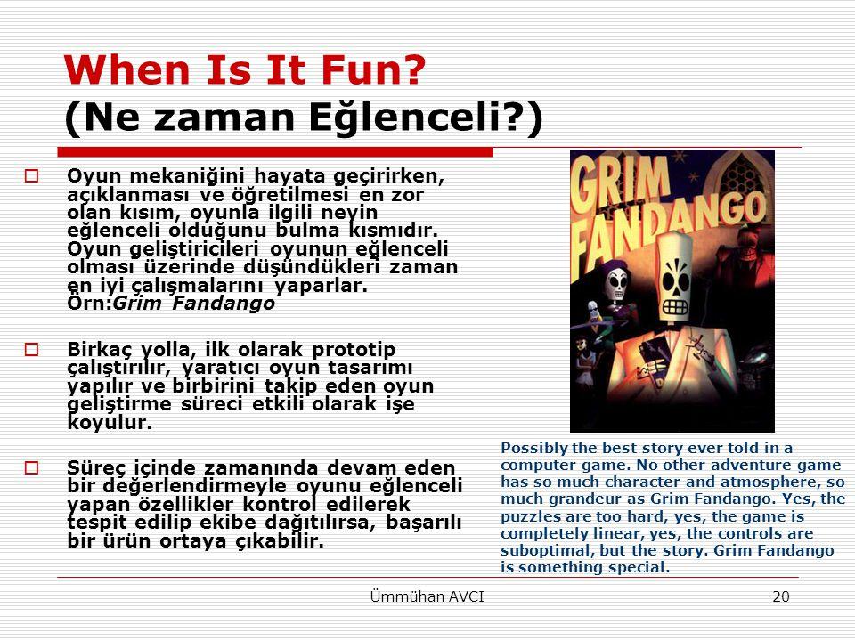 Ümmühan AVCI20 When Is It Fun? (Ne zaman Eğlenceli?)  Oyun mekaniğini hayata geçirirken, açıklanması ve öğretilmesi en zor olan kısım, oyunla ilgili